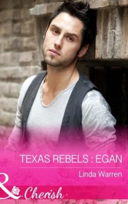 Texas Rebels: Egan (Mills & Boon Cherish) (Texas Rebels, Book 1)