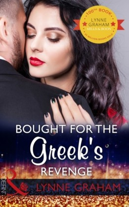 Bought For The Greek's Revenge: The 100th seductive romance from this bestselling author (Mills & Boon Modern)
