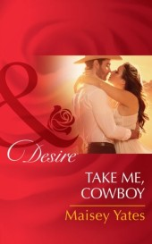 Take Me, Cowboy (Mills & Boon Desire) (Copper Ridge)