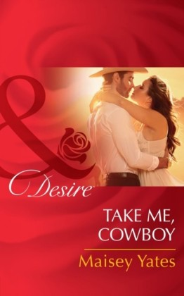Take Me, Cowboy (Mills & Boon Desire) (Copper Ridge)