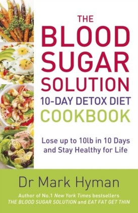Blood Sugar Solution 10-Day Detox Diet Cookbook
