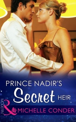 Prince Nadir's Secret Heir (Mills & Boon Modern) (One Night With Consequences, Book 7)