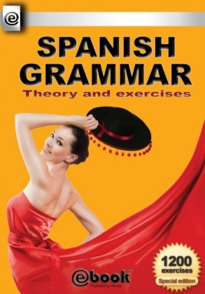 Spanish Grammar - Theory and Exercises
