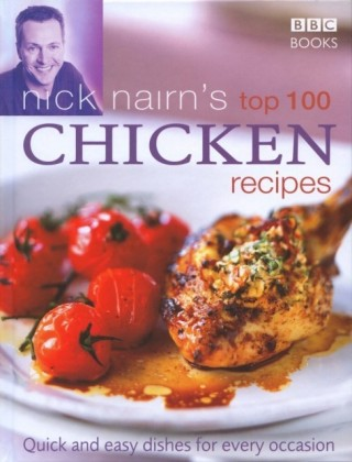 Nick Nairn's Top 100 Chicken Recipes