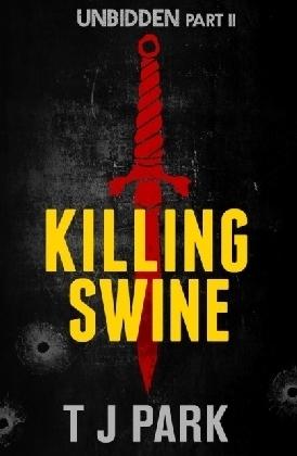 Killing Swine: Unbidden Part Two