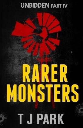Rarer Monsters: Unbidden Part Four