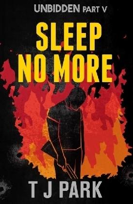 Sleep No More: Unbidden Part Five