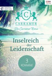 Die Carramer Krone - Inselreich der Leidenschaft - 3 Romane