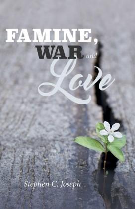 Famine, War, And Love