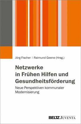 Netzwerke in Frühen Hilfen und Gesundheitsförderung