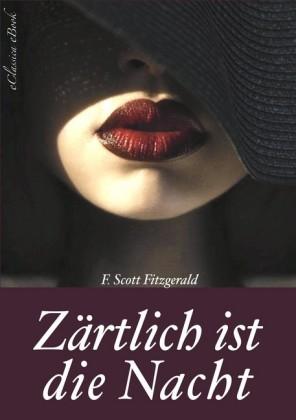 Zärtlich ist die Nacht - Vollständige deutsche Ausgabe