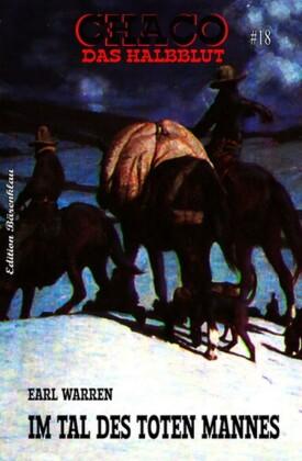 CHACO - Das Halbblut #18: Im Tal des toten Mannes