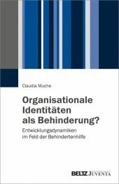 Organisationale Identitäten als Behinderung?