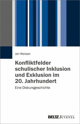 Konfliktfelder schulischer Inklusion und Exklusion im 20. Jahrhundert