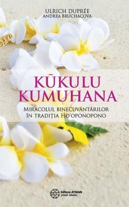 K?kulu Kumuhana. Miracolul binecuvânt?rilor în tradi?ia Ho'oponopono