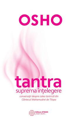 Tantra - suprema în elegere. Conversa ii despre calea tantrica din Cântecul Mahamudrei de Tilopa