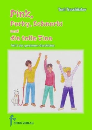 Pink, Porky, Schnorki und die tolle Tine - Teil 2