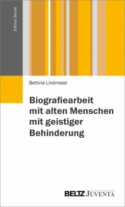 Biographiearbeit mit behinderten Menschen im Alter