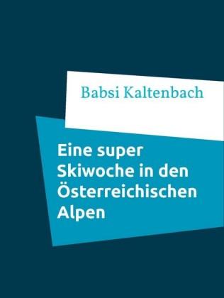Eine super Skiwoche in den Österreichischen Alpen