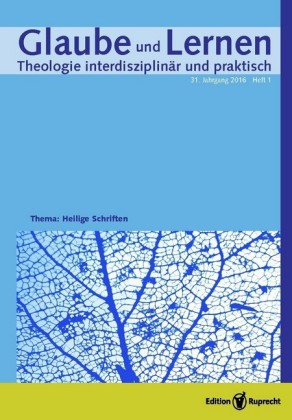 Glaube und Lernen 1/2016 - Einzelkapitel - Sublime Lektüren. Die ästhetische Bibel in Herders Schriften über hebräische Poesie