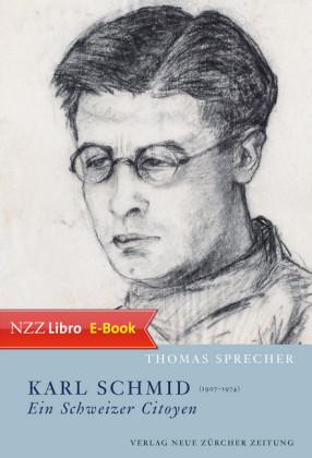 Karl Schmid (1907-1974) - ein Schweizer Citoyen