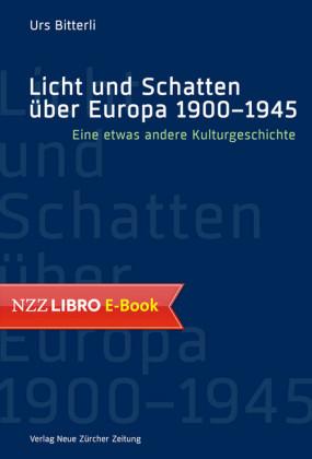 Licht und Schatten über Europa 1900-1945