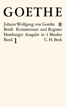 Goethes Briefe und Briefe an Goethe Bd. 1: Briefe der Jahre 1764-1786
