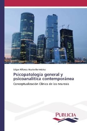 Psicopatología general y psicoanalítica contemporánea