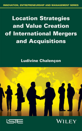Location Strategies and Value Creation of International Mergers and Acquisitions