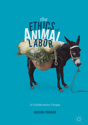 The Ethics of Animal Labor