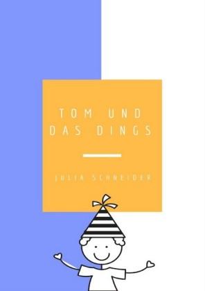 Tom und das Dings