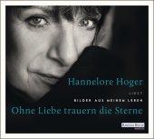 Ohne Liebe trauern die Sterne, 3 Audio-CDs Cover