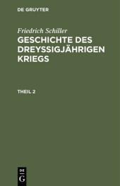Geschichte des dreyßigjährigen Kriegs. Theil 2