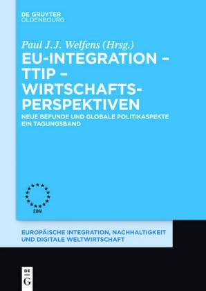 EU-Integration - TTIP - Wirtschaftsperspektiven