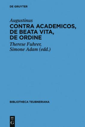 Contra Academicos, De beata vita, De ordine