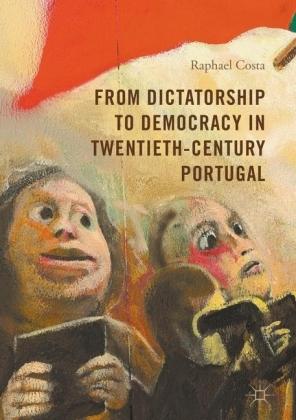 From Dictatorship to Democracy in Twentieth-Century Portugal