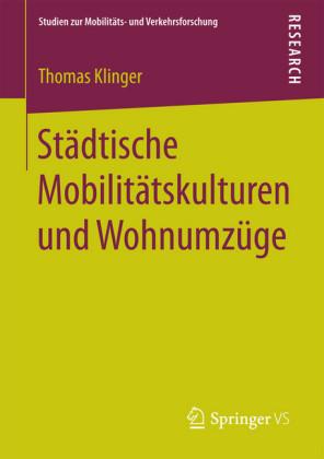 Städtische Mobilitätskulturen und Wohnumzüge