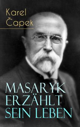 Masaryk erzählt sein Leben