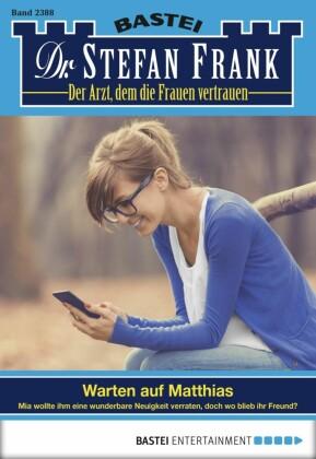 Dr. Stefan Frank - Folge 2388