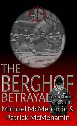 The Berghof Betrayal, a Winston Churchill 1930s Thriller