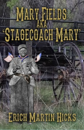 Mary Fields aka Stagecoach Mary