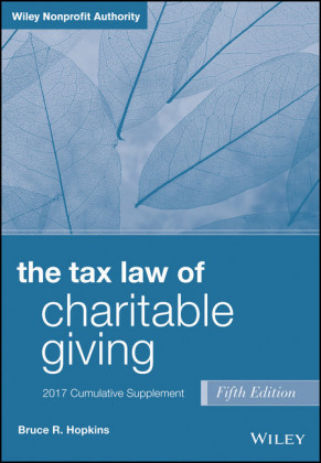The Tax Law of Charitable Giving, 2017 Supplement,