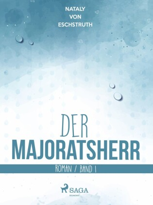 Der Majoratsherr Bd. 1