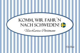 Komm, wir fahr`n nach Schweden! - Geschenkbüchlein