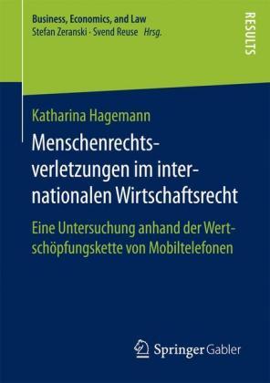 Menschenrechtsverletzungen im internationalen Wirtschaftsrecht