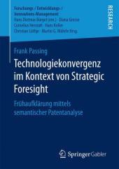 Technologiekonvergenz im Kontext von Strategic Foresight