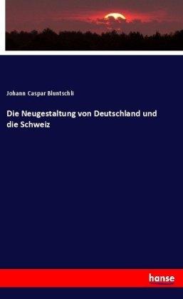 Die Neugestaltung von Deutschland und die Schweiz