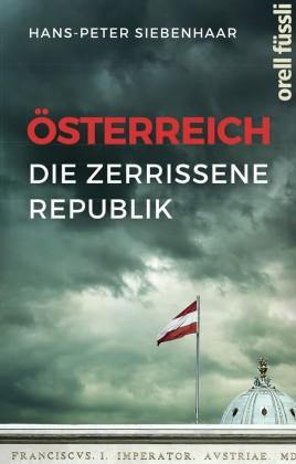 Österreich - die zerrissene Republik