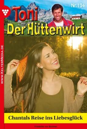 Toni der Hüttenwirt 134 - Heimatroman