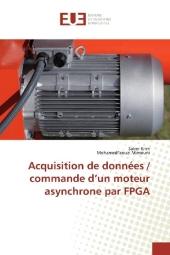 Acquisition de données / commande d'un moteur asynchrone par FPGA
